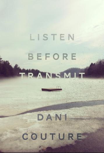 Listen Before Transmit, Dani Couture